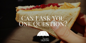Can I Ask You One Question?