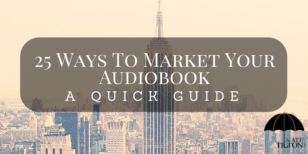 25 Ways To Market Your Audiobook- A Quick Guide