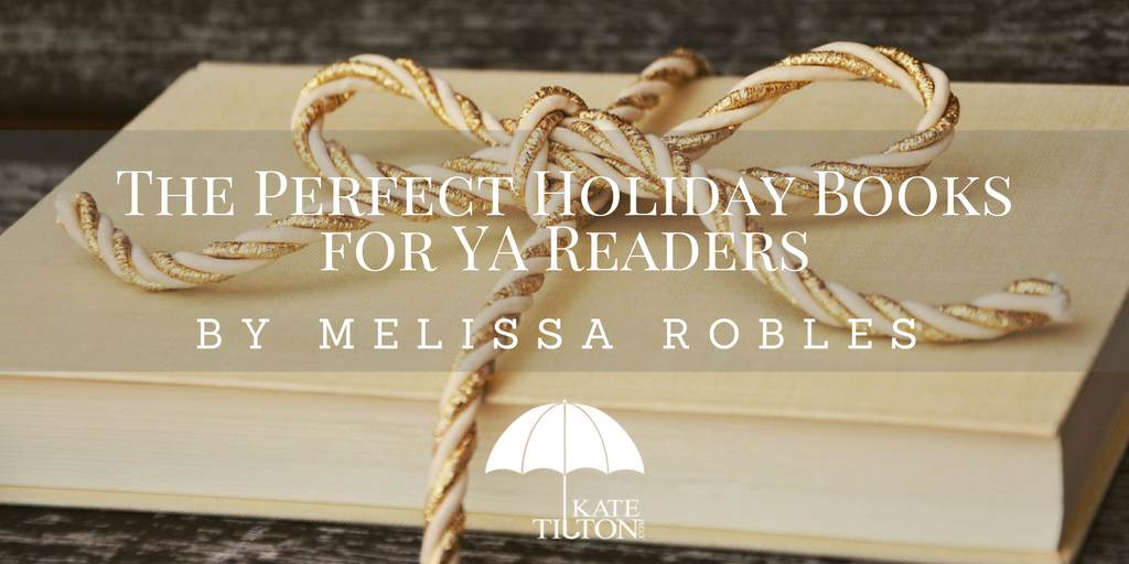 The Perfect Holiday Books for YA Readers by Melissa Robles - katetilton.com